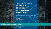 Buy  Regulation of Energy in International Trade Law. WTO, NAFTA and Energy Charter (Global Trade