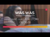 Was Was - Was WasTop Story 06/06/16