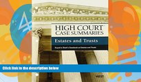 Online Publisher s Editorial Staff High Court Case Summaries on Estates and Trusts, Keyed to Sterk
