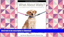 BEST PDF  What about Wally? Co-Parenting a Pet with Your Ex. (Petloverzguides) FOR IPAD