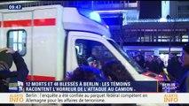 Camion fou à Berlin : les témoignages des rescapés