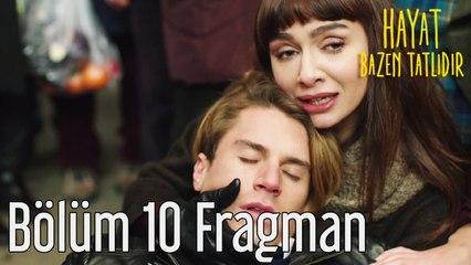 Hayat Bazen Tatlıdır 10. Bölüm Fragman