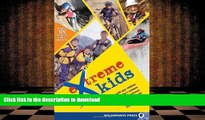 Pre Order Extreme Kids: HT Connect with Your Children Through Todays Extreme (and not so extreme)