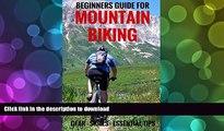 Pre Order Beginners Guide For Mountain Biking: Gear, Skills, Essential Tips Kindle eBooks