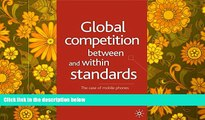 PDF  Global Competition Between and Within Standards: The Case of Mobile Phones Jeffrey Funk Full