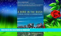 Epub A Bird in the Bush: A Social History of Birdwatching On Book