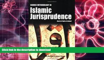PDF [DOWNLOAD] Source Methodology in Islamic Jurisprudence (The Usul of Islamic Fiqh) BOOK ONLINE