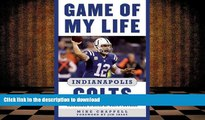 Read Book Game of My Life Indianapolis Colts: Memorable Stories of Colts Football Kindle eBooks