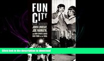 Hardcover Fun City: John Lindsay, Joe Namath, and How Sports Saved New York in the 1960s