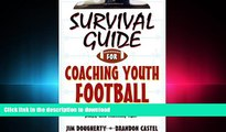 Pre Order Survival Guide for Coaching Youth Football (Survival Guide for Coaching Youth Sports) On