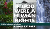 Buy Boaventura Santos If God Were a Human Rights Activist (Stanford Studies in Human Rights) Full