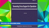 Best Price Generating Force Support for Operations (FM 1-01) Department of the Army For Kindle