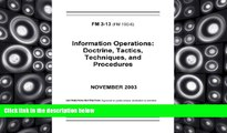 Buy United States Government US Army Field Manual FM 3-13 (FM 100-6) Information Operations: