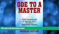 Buy Douglas Butler Ode to a Master: From Championship to Supreme Court: One Man s Remarkable