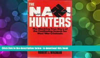 PDF [FREE] DOWNLOAD  Nazi Hunters: Behind the Worldwide Search for Nazi War Criminals [DOWNLOAD]