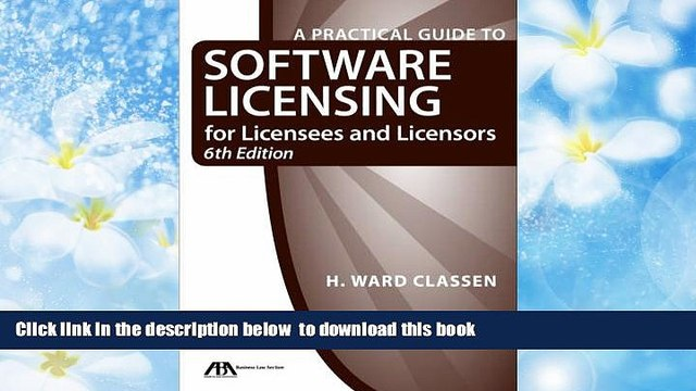 BEST PDF  A Practical Guide to Software Licensing for Licensees and Licensors TRIAL EBOOK