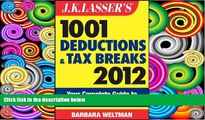 Buy Barbara Weltman J.K. Lasser s 1001 Deductions and Tax Breaks 2012: Your Complete Guide to