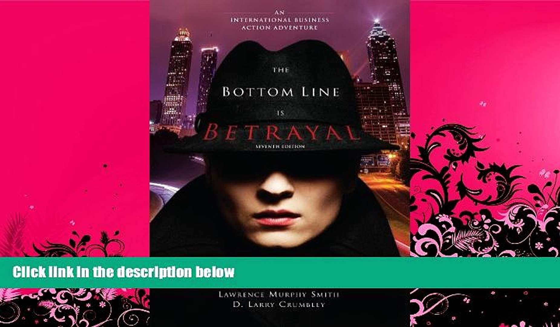 Online Katherine Taken Smith The Bottom Line Is Betrayal: An International Business Action