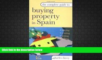 Best Price The Complete Guide to Buying Property in Spain: Buying, Renting, Letting and Selling