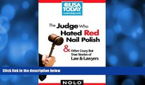 Buy Ilona Bray The Judge Who Hated Red Nail Polish: And Other Crazy but True Stories of Law and