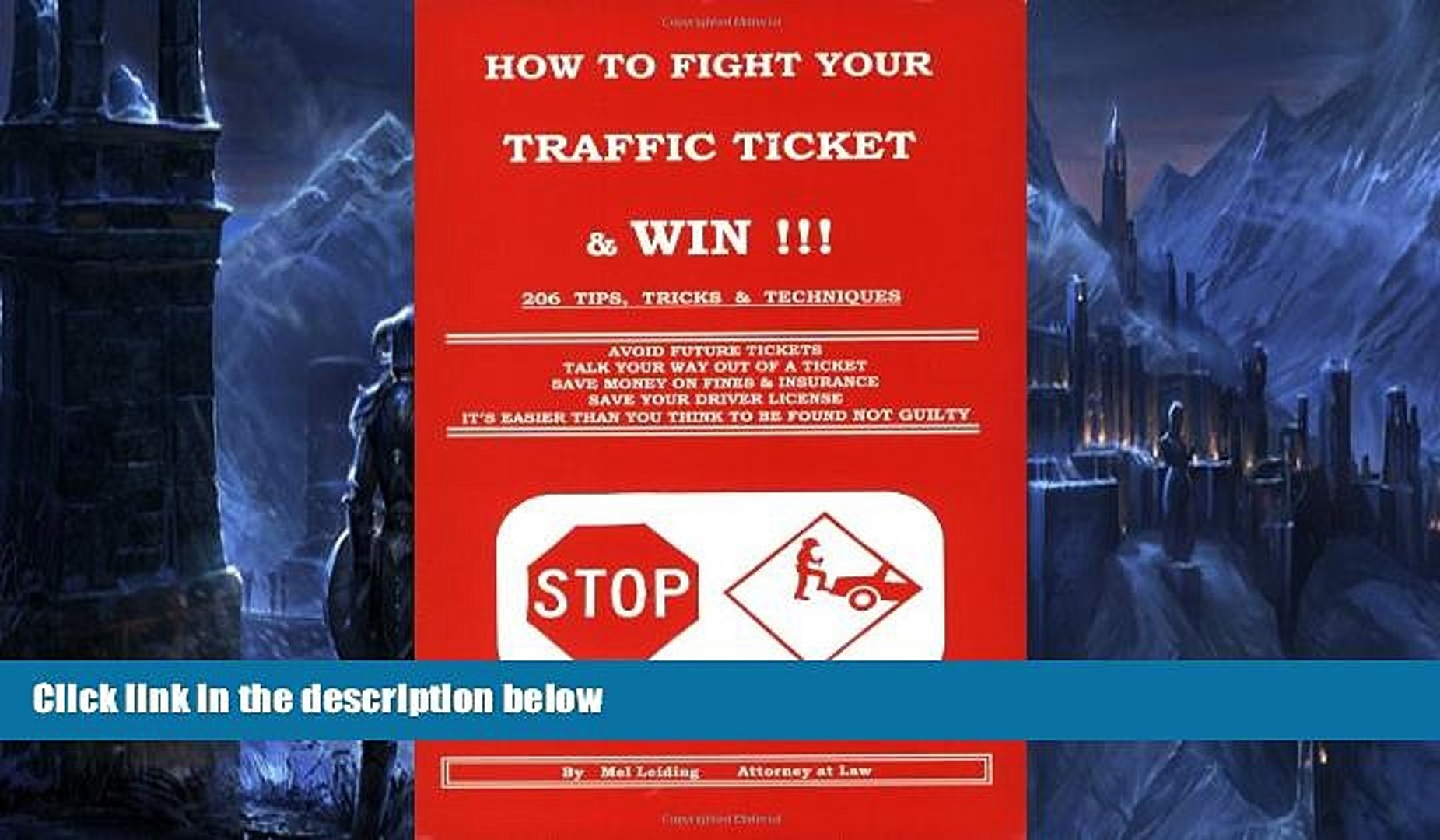 Online Mel Leiding How to Fight Your Traffic Ticket and Win!: 206 Tips Tricks and Techniques
