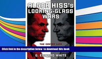 PDF [FREE] DOWNLOAD  Alger Hiss s Looking-Glass Wars: The Covert Life of a Soviet Spy FOR IPAD