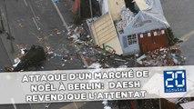 Attentat sur un marché de Noël à Berlin: Daesh revendique l'attentat