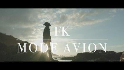 FK - Mode Avion (Clip Officiel)