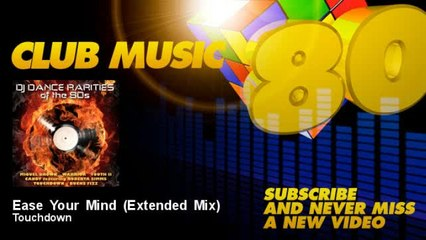 Touchdown - Ease Your Mind - Extended Mix