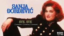 Sanja Đorđević - Sve, Sve - (Audio 1993)