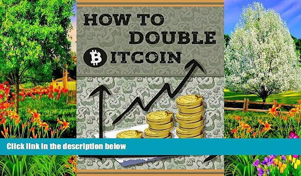 PDF  How to DOUBLE BITCOIN  For Kindle