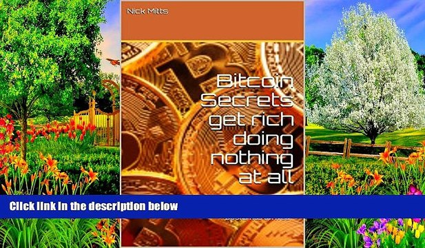 Audiobook  Bitcoin Secrets  get rich doing nothing at all: The Holy Grail of Self Help Books has
