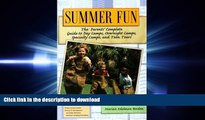 READ Summer Fun: The Parents  Complete Guide to Day Camps, Overnight Camps, Specialty Camps, and