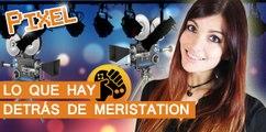 El Píxel: Lo que hay detrás de Meristation