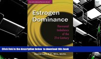 READ book  Estrogen Dominance: Hormonal Imbalance of the 21st Century (Dr. Lam s Adrenal Recovery