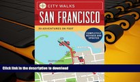 Epub City Walks: San Francisco, Revised Edition: 50 Adventures on Foot