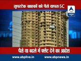 ABP LIVE: SC directs Supertech to refund money of flat owners