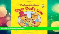 Pre Order The Berenstain Bears Show God s Love (Berenstain Bears/Living Lights) Jan Berenstain