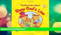 Pre Order The Berenstain Bears Show God s Love (Berenstain Bears/Living Lights) Jan Berenstain