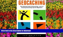 READ Geocaching: The Ultimate Guide To Geocaching - Learn 12 Amazing Geocaching Tips For