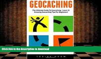 Pre Order Geocaching: The Ultimate Guide To Geocaching - Learn 12 Amazing Geocaching Tips For