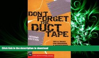 Hardcover Don t Forget the Duct Tape: Tips   Tricks for Repairing   Maintaining Outdoor   Travel