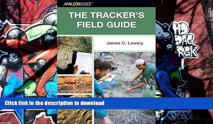 Read Book The Tracker s Field Guide: A Comprehensive Handbook for Animal Tracking in the United