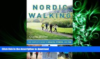 READ Nordic Walking: The Complete Guide to Health, Fitness, and Fun Full Book