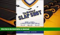 Epub The Making of Slap Shot: Behind the Scenes of the Greatest Hockey Movie Ever Made On Book