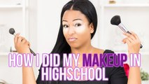 HOW I DID MY MAKEUP IN HIGHSCHOOL