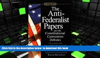 PDF [DOWNLOAD] The Anti-Federalist Papers and the Constitutional Convention Debates TRIAL EBOOK