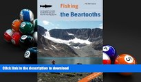 Audiobook Fishing the Beartooths: An Angler s Guide To More Than 400 Prime Fishing Spots (Regional