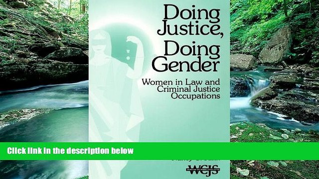 Online Susan Ehrlich Martin Doing Justice, Doing Gender: Women in Law and Criminal Justice
