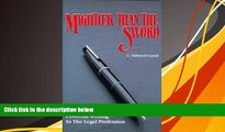 Online C. Edward Good Mightier Than the Sword: Powerful Writing in the Legal Profession/Legal Full